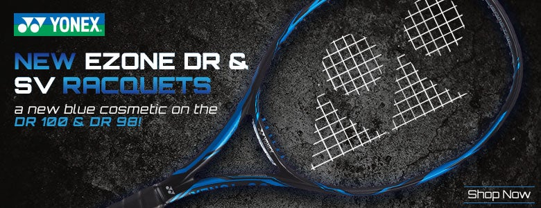 New Yonex EZONE DR and SV Racquets