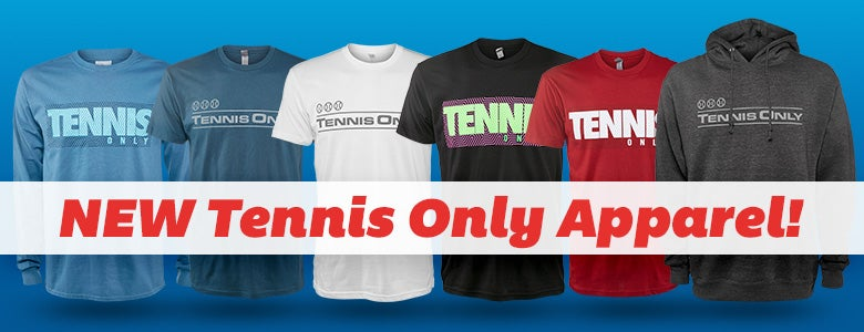 New Tennis Only Apparel!